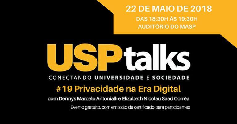 511d9a4225a Leia mais sobre Existe privacidade na internet  USPTalks debate